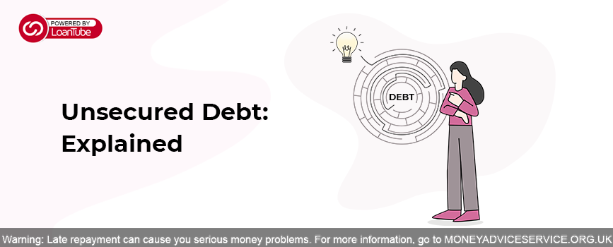 Unsecured Debt: Explained