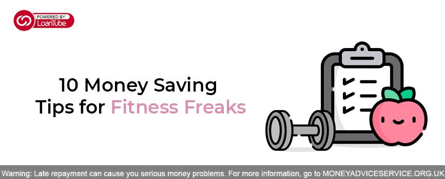 10 Money Saving Tips for Fitness Freaks